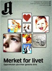A-magasinet 20. mai 2011. Både omsorg og omsorgssvikt kan sette spor på barns gener og endre hvordan de virker. Av: HENRIK VOGT. MERKET FOR LIVET.